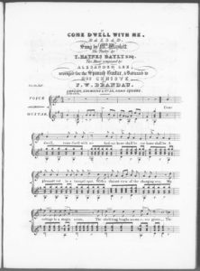 Come Dwell With Me, Ballad, Sung by Mr. Waylett, the Poetry by T. Haines Bayly, Esqr., arranged for the Spanish Guitar