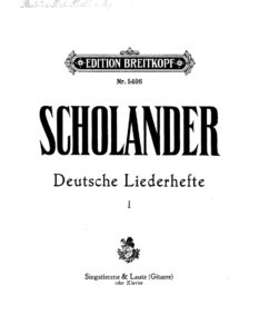German song books Twelve of the most famous German songs from the Scholander programs for one voice with accompaniment of lute guitar  and piano in two volumes Book I