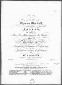 My Own Blue Bell, the Famous Ballad, as Sung by Miss Love, Miss Coveney,  Mrs. Waylett, arranged for Guitar, in 2 Different Ways for the convenience of Amateurs