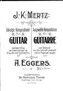 Selected Compositions for Guitar Total for Use in Teaching and equipped with Fingering A. Eggers Vol II Mertz