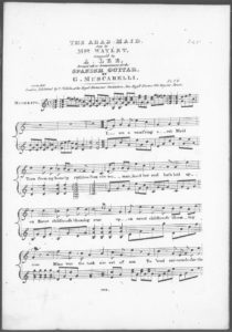 The Arab Maid, sung by Mrs. Waylett, arranged with an Accompaniment for the Spanish Guitar