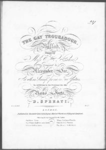 The Gay Troubadour, Ballad, sung by Miss H. Cawse, set with an Accompt. for one or Two Guitars, in addition to the original for the Piano Forte