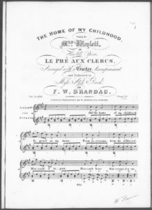 The Home of My Childhood, sung by Mrs. Waylett, in the Opera Le Pré Aux Clrcs, arranged with a Guitar Accompaniment