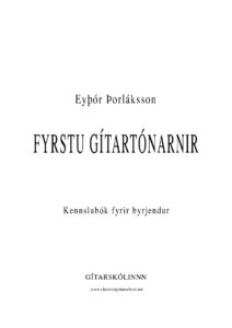The first guitar lessons Method for beginners with accompanim. (Icelandic text)